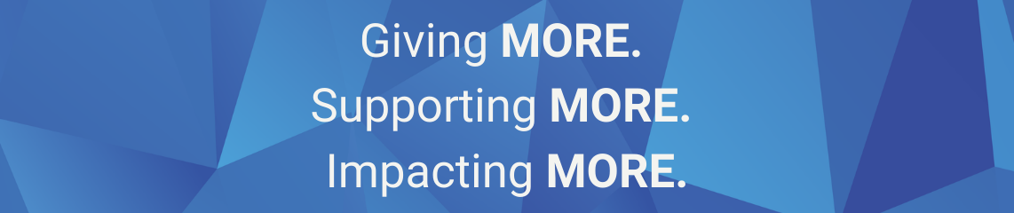 Giving more supporting more impacting more  1